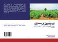 Bookcover of Utilization of Cassava Peel Meal as a Feed for Poultry