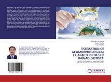 Bookcover of ESTIMATION OF GEOMORPHOLOGICAL CHARACTERISTICS OF RAIGAD DISTRICT