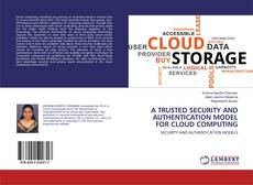 Copertina di A TRUSTED SECURITY AND AUTHENTICATION MODEL FOR CLOUD COMPUTING