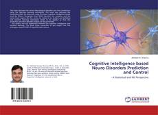 Cognitive Intelligence based Neuro Disorders Prediction and Control kitap kapağı