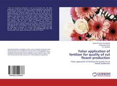 Buchcover von Foliar application of fertilizer for quality of cut flower production