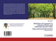 Portada del libro de Detection of Lysozyme in Tuberous Plants and Calotropis procera latex