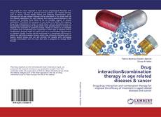 Couverture de Drug interaction&combination therapy in age related diseases & cancer
