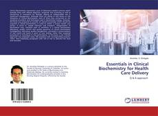Bookcover of Essentials in Clinical Biochemistry for Health Care Delivery