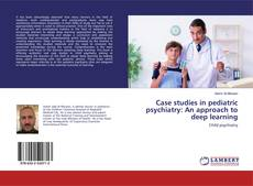 Portada del libro de Case studies in pediatric psychiatry: An approach to deep learning