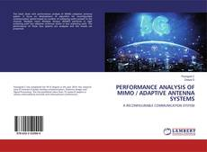 Bookcover of PERFORMANCE ANALYSIS OF MIMO / ADAPTIVE ANTENNA SYSTEMS