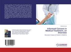 Bookcover of Informed Consent in Medical Treatment, an Overview