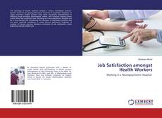 Bookcover of Job Satisfaction amongst Health Workers