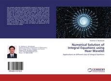 Copertina di Numerical Solution of Integral Equations using Haar Wavelet