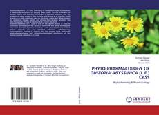 Bookcover of PHYTO-PHARMACOLOGY OF GUIZOTIA ABYSSINICA (L.F.) CASS
