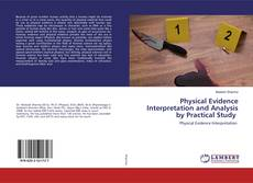 Bookcover of Physical Evidence Interpretation and Analysis by Practical Study