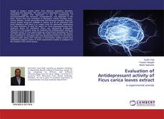 Bookcover of Evaluation of Antidepressant activity of Ficus carica leaves extract