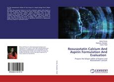 Bookcover of Rosuvastatin Calcium And Aspirin Formulation And Evaluation