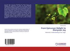 Bookcover of From Epicurean Delight to Dionysian Joy