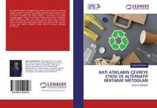 Couverture de KATI ATIKLARIN ÇEVREYE ETKİSİ VE ALTERNATİF BERTARAF METODLARI