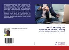 Bookcover of Factors Affecting the Adoption of Mobile Banking
