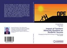 Impact of Teachers' Adversity Quotient on Students' Success kitap kapağı