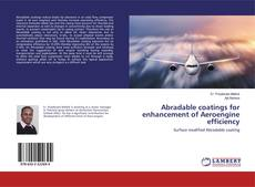 Bookcover of Abradable coatings for enhancement of Aeroengine efficiency