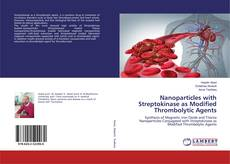 Capa do livro de Nanoparticles with Streptokinase as Modified Thrombolytic Agents