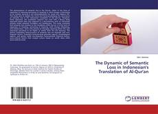 Bookcover of The Dynamic of Semantic Loss in Indonesian's Translation of Al-Qur'an