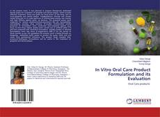 Couverture de In Vitro Oral Care Product Formulation and its Evaluation