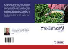 Portada del libro de Women Empowerment & Tea Plantation Industry of Assam