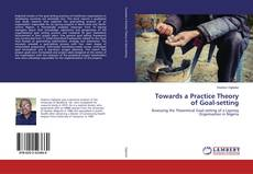 Bookcover of Towards a Practice Theory of Goal-setting
