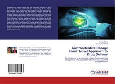 Copertina di Gastroretentive Dosage Form: Novel Approach to Drug Delivery