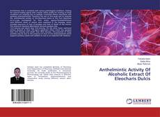 Anthelmintic Activity Of Alcoholic Extract Of Eleocharis Dulcis的封面