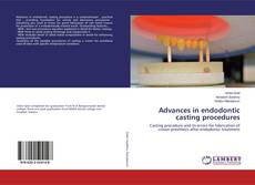 Couverture de Advances in endodontic casting procedures