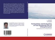 Copertina di Formulation and Evaluation of Fast Dissolving Film of Chlorpromazine