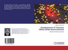 Development of Titanium Metal Oxide Nanomaterials的封面