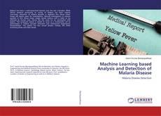 Portada del libro de Machine Learning based Analysis and Detection of Malaria Disease