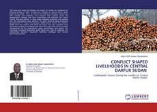 Buchcover von CONFLICT SHAPED LIVELIHOODS IN CENTRAL DARFUR SUDAN 