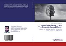 "Bookcover of Neural BioFeedback; As a ""Psychophysiological Mirror"""