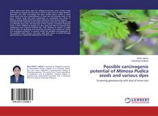 Portada del libro de Possible carcinogenic potential of Mimosa Pudica seeds and various dyes
