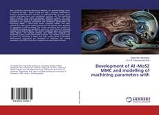 Development of Al -MoS2 MMC and modelling of machining parameters with kitap kapağı