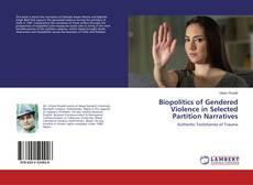 Couverture de Biopolitics of Gendered Violence in Selected Partition Narratives