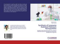Capa do livro de Synthesis of Lysozyme Stabilized Selenuim Nanopartlcles