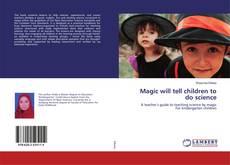 Copertina di Magic will tell children to do science
