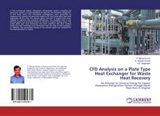 Bookcover of CFD Analysis on a Plate Type Heat Exchanger for Waste Heat Recovery