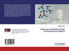 Bookcover of Molecular Modeling Study of Antibacterial Agents