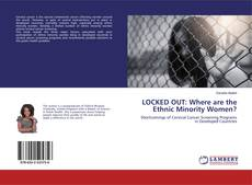 Bookcover of LOCKED OUT: Where are the Ethnic Minority Women?