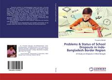 Couverture de Problems & Status of School Dropouts in Indo-Bangladesh Border Region