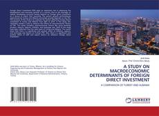 A STUDY ON MACROECONOMIC DETERMINANTS OF FOREIGN DIRECT INVESTMENT kitap kapağı