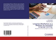 Bookcover of Langerian Mindfulness as a Mediator for Successful Language Learning