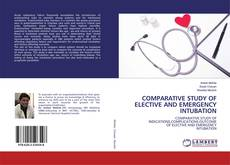 Buchcover von COMPARATIVE STUDY OF ELECTIVE AND EMERGENCY INTUBATION