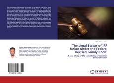 Bookcover of The Legal Status of IRR Union under the Federal Revised Family Code: