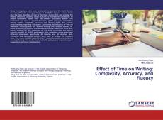 Bookcover of Effect of Time on Writing: Complexity, Accuracy, and Fluency