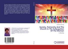 Portada del libro de Society, Patriarchy And The Church In The Subjugation Of The Woman